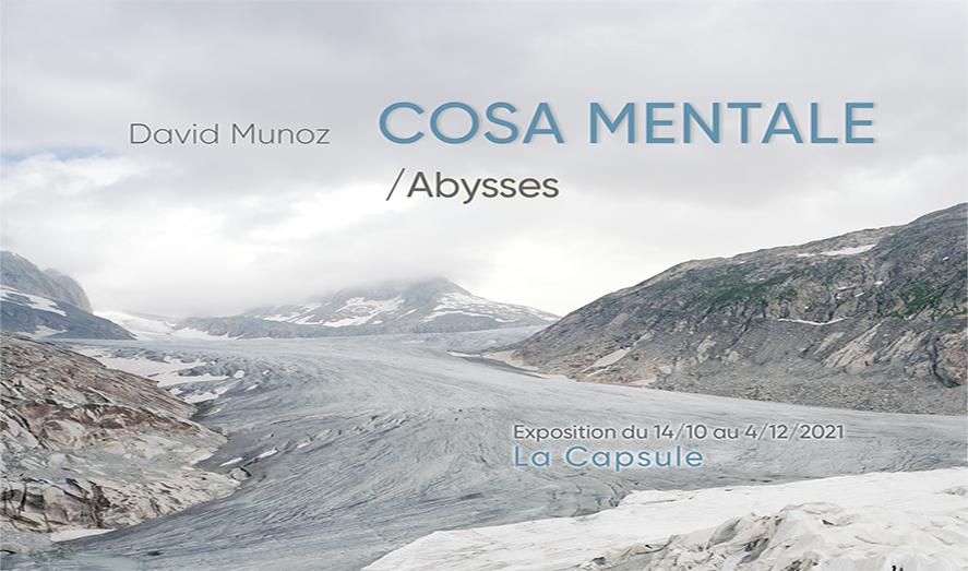 EXPOSITION  COSA MENTALE / Abysses de David Munoz